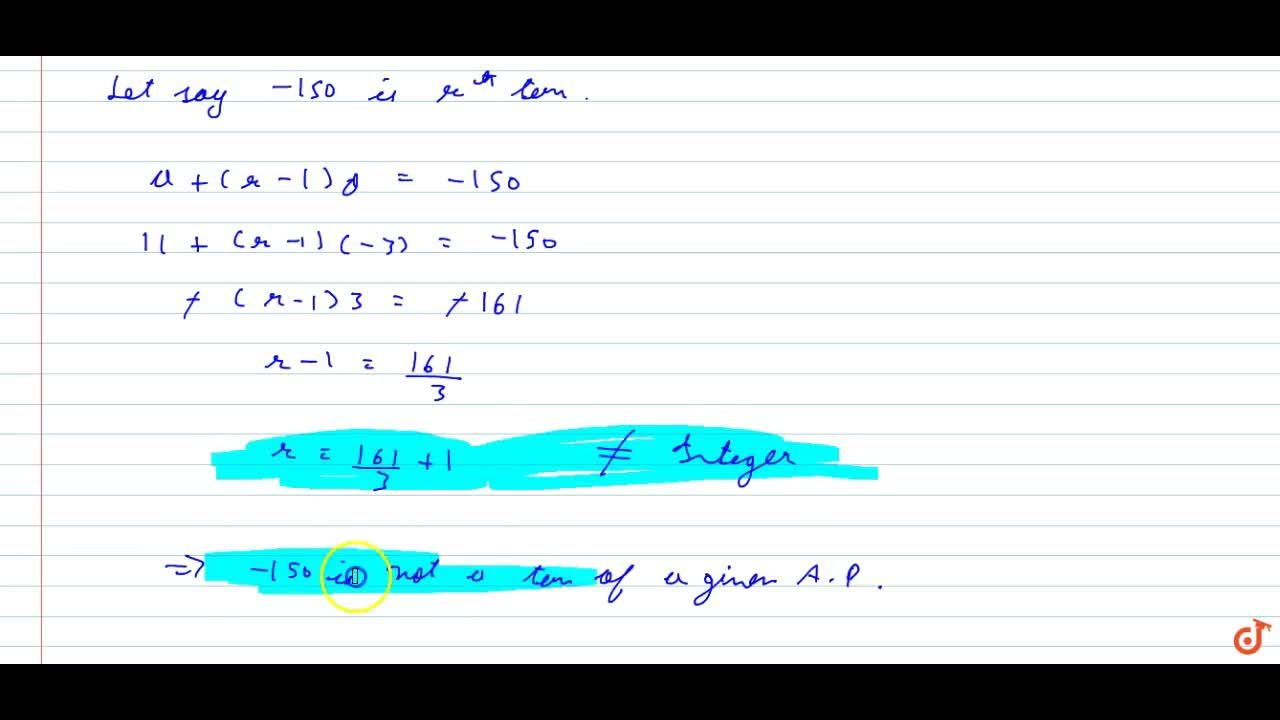 Solution for Check whether  150 is a term of the AP : 11, 8,