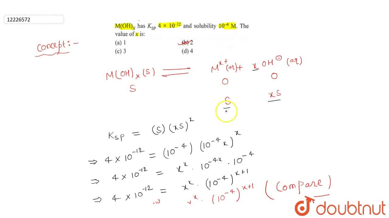 Solution for M(OH)_(X) has K_(SP) 4xx10^(-12) and solubilit
