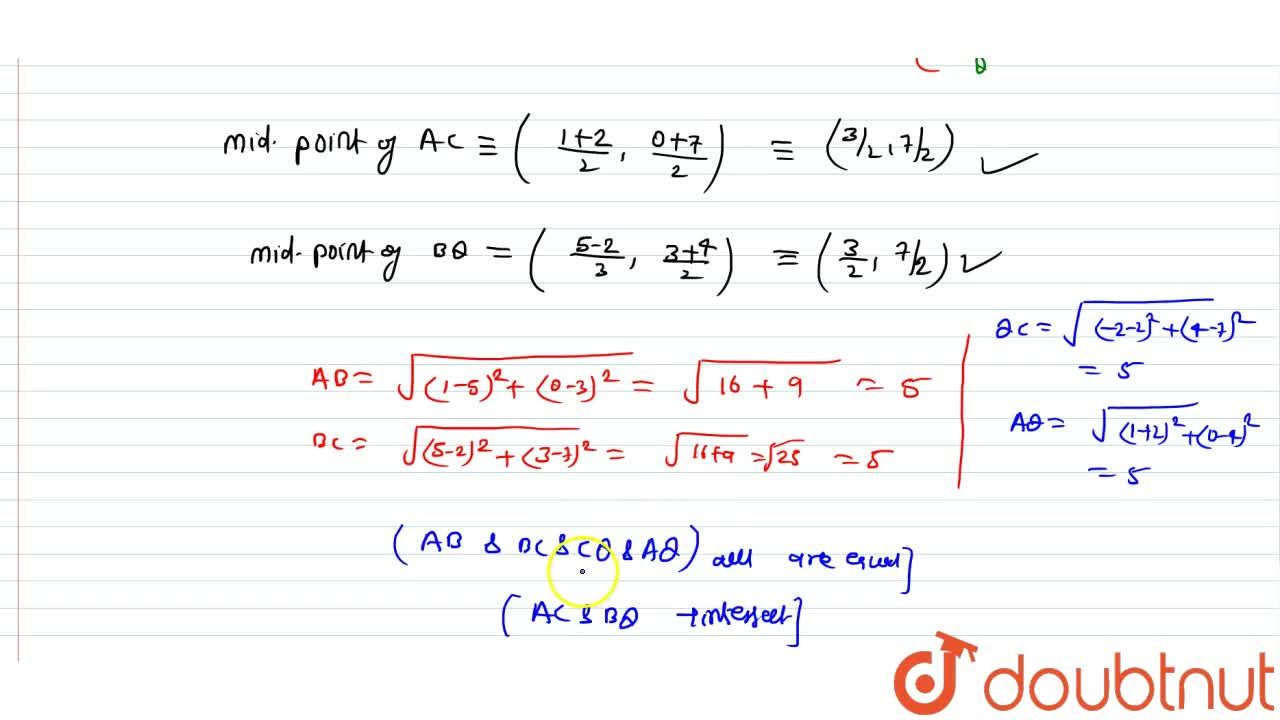 Solution for Show that the points A (1, 0), B(5, 3), C (2, 7)