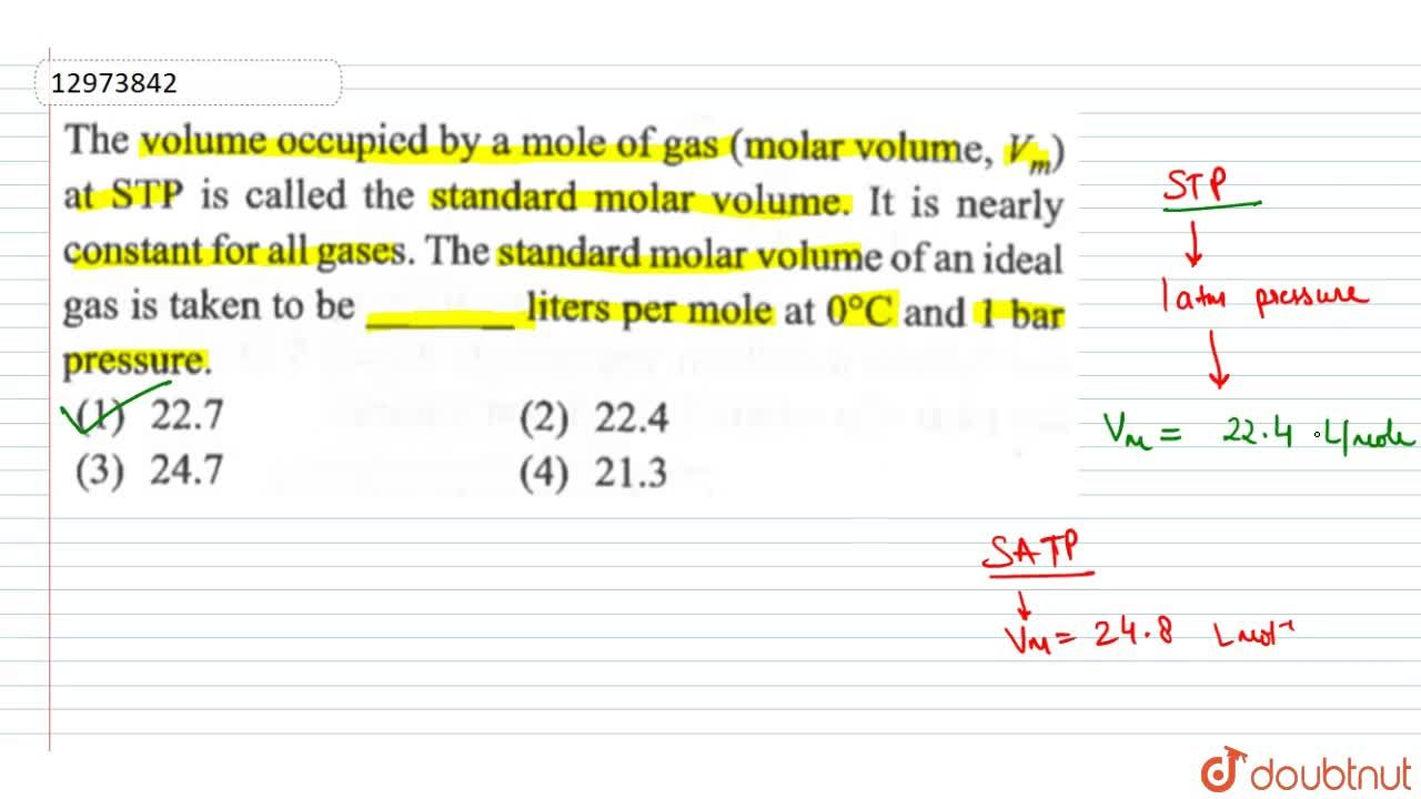 Solution for The volume occupied by a mole of gas (molar volume