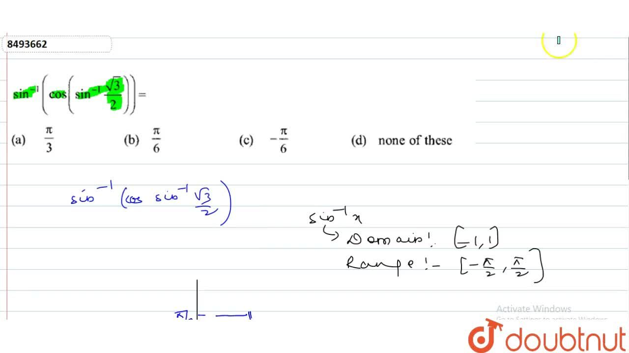 Solution for sin^-1 (cos(sin^-1(sqrt(3),2))= (A) pi,3 (B)