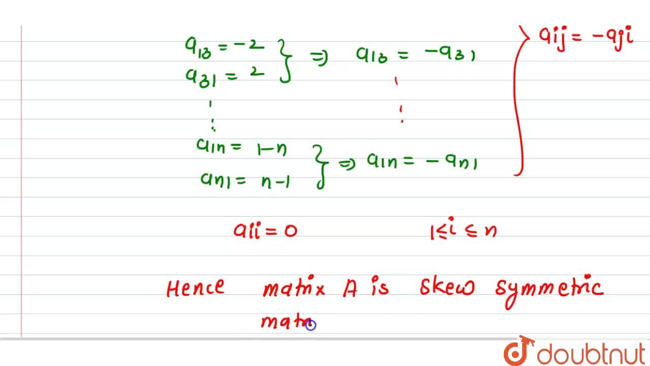 Solution for If A=[a_(i j)] is a square matrix such   that