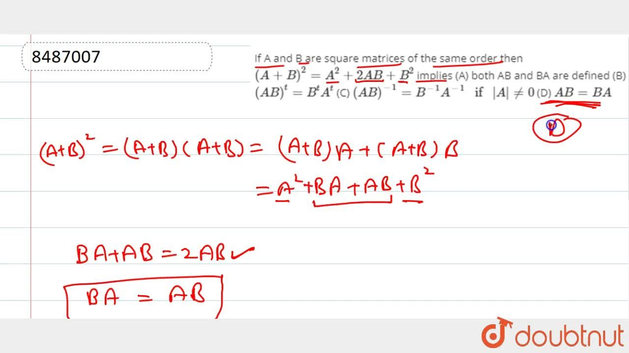 Solution for If A and B are square matrices of the same order t