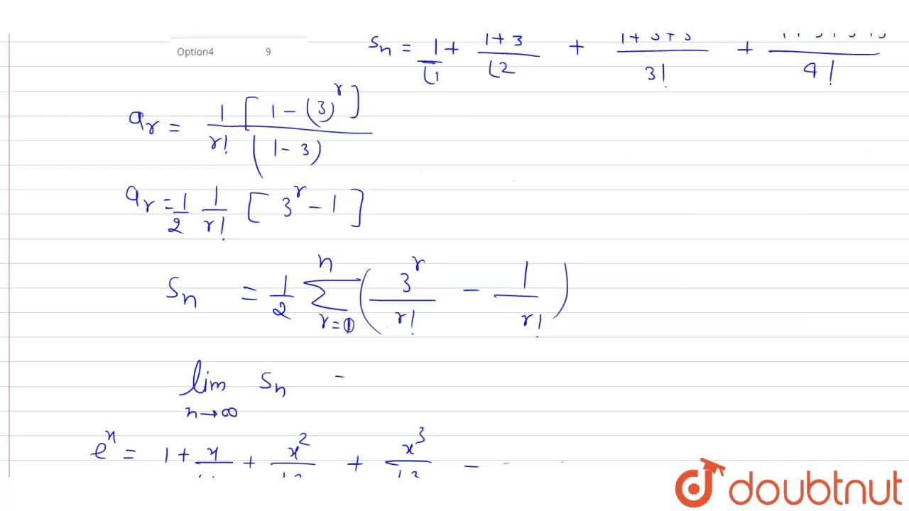 Solution for If S_(n)=3+(1+3+3^(2)),(3!)+(1+3+3^(2)+3^(3)),(4!