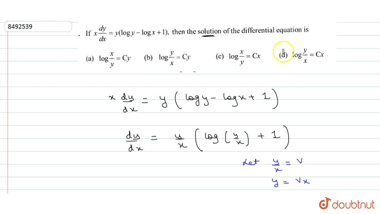 Solution for If x dy,dx=y(logy-logx+1), then the solution of