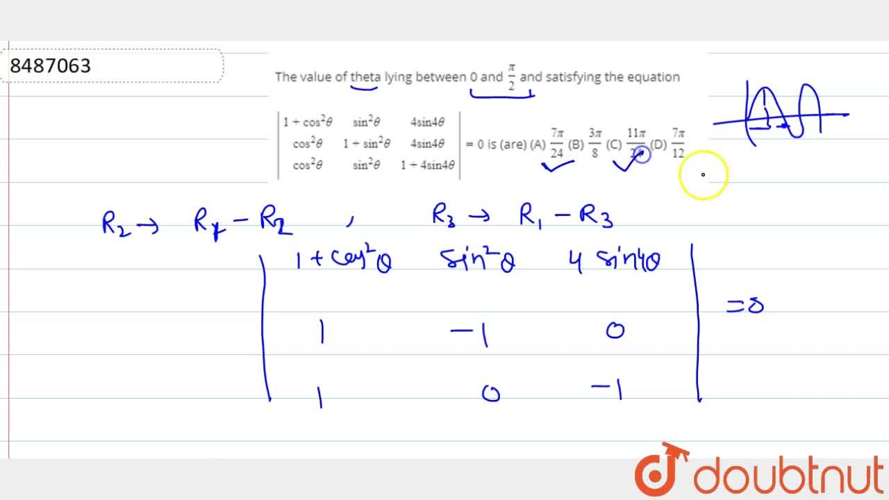 Solution for The value of theta lying between 0 and pi,2 and