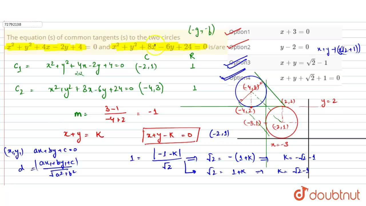 Solution for The equation  (s) of common tangents (s) to the tw