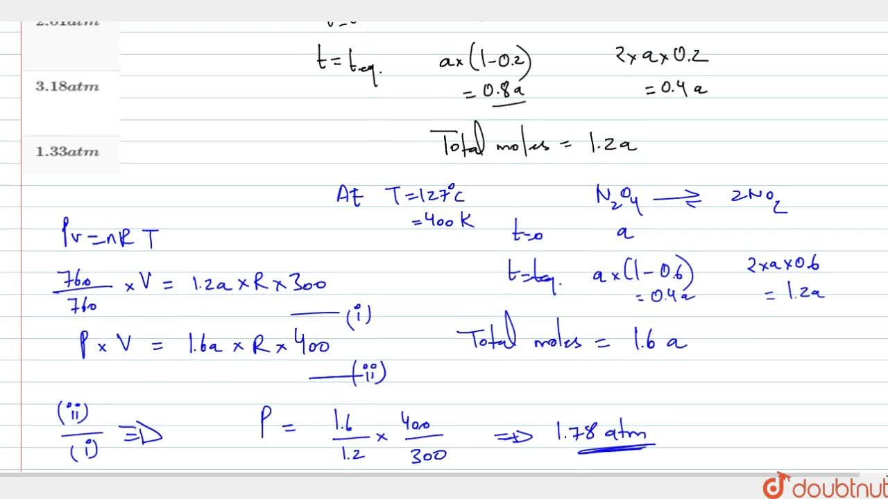 Solution for A given sample of N_(2)O_(4) in a closed vessel