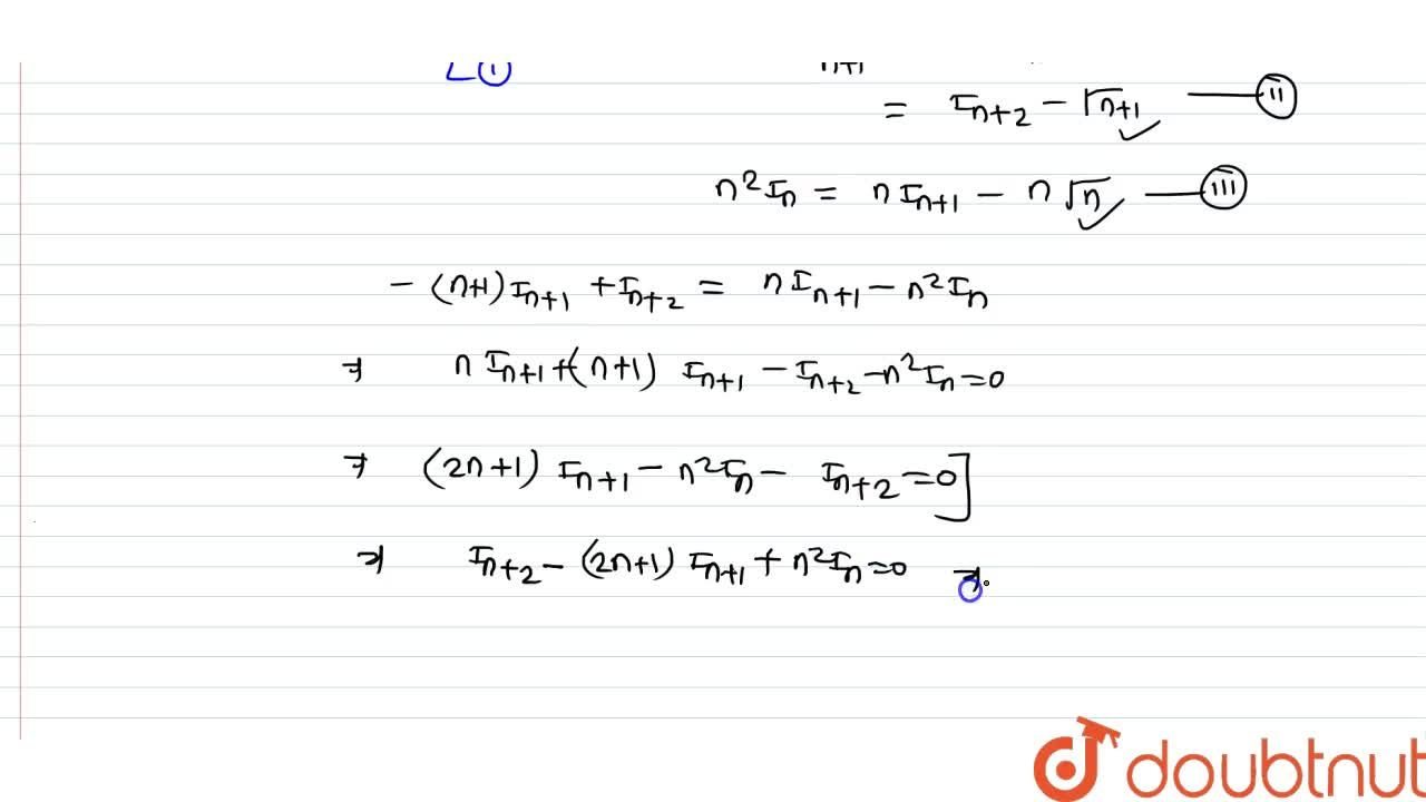 If I_n=int_0^ooe^(-x)x^(n-1)log_exdx, then prove that I_(n+2)-(2n+1)I_(n+1)+n^2I_n=0