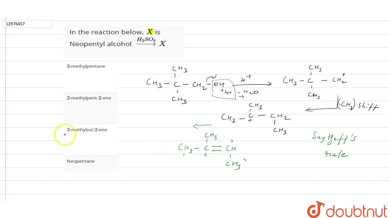 Solution for In the reaction below, X is <br> Neopentyl alcoh