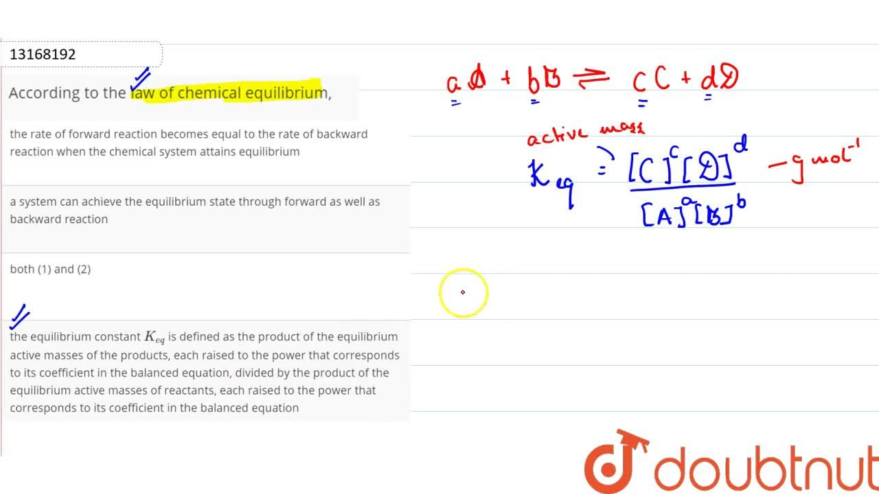 Solution for According to the law of chemical equilibrium,
