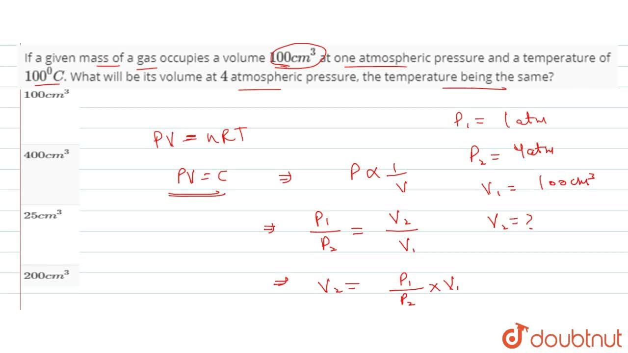 Solution for If a given mass of a gas occupies a volume 100cc