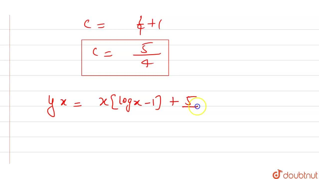 Solution for अवकल समीकरण xdy,dx+y=logx,y(1)=1,4 का अवकल ज्ञात
