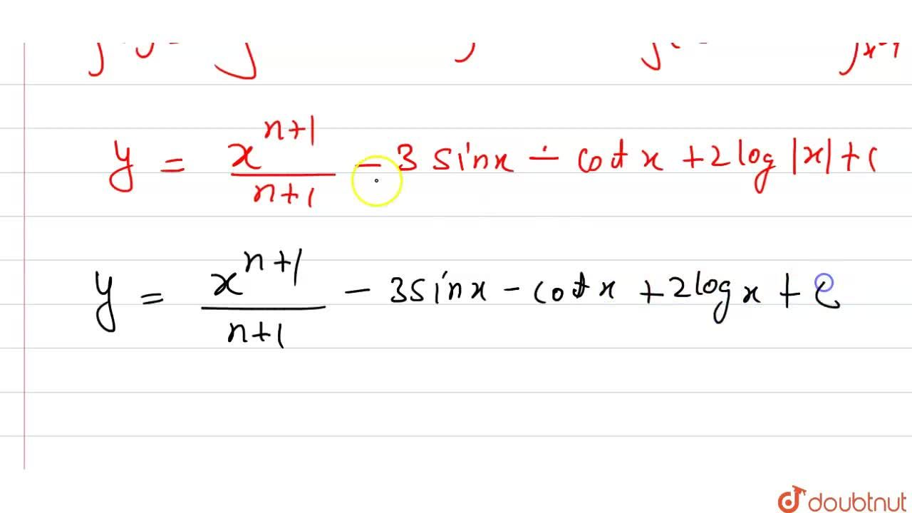 Solution for अवकल समीकरण dy,dx=x^(n)-3cosx+cosec^(2)x+2,x का