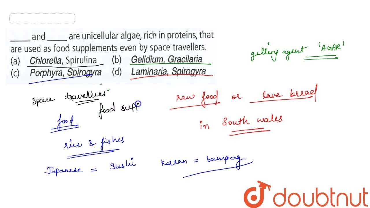 Solution for ______and ______are unicellular algae, rich in pro