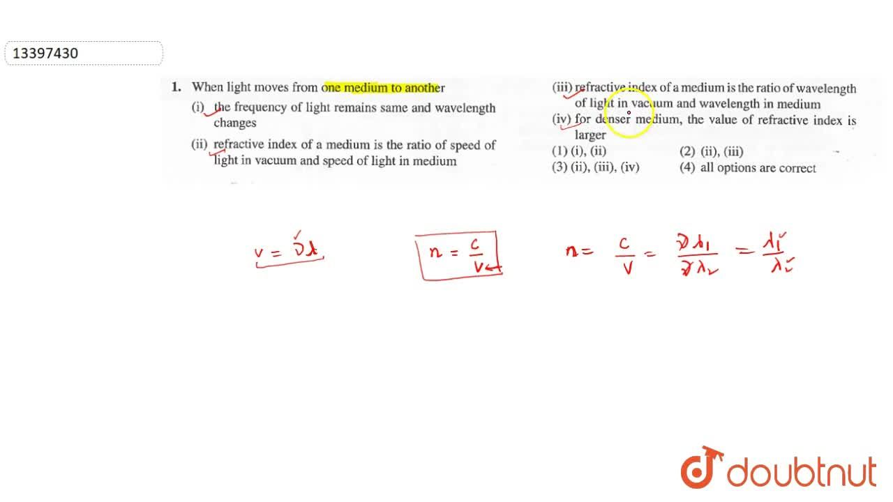 Solution for When light moves from one medium to another <br> (