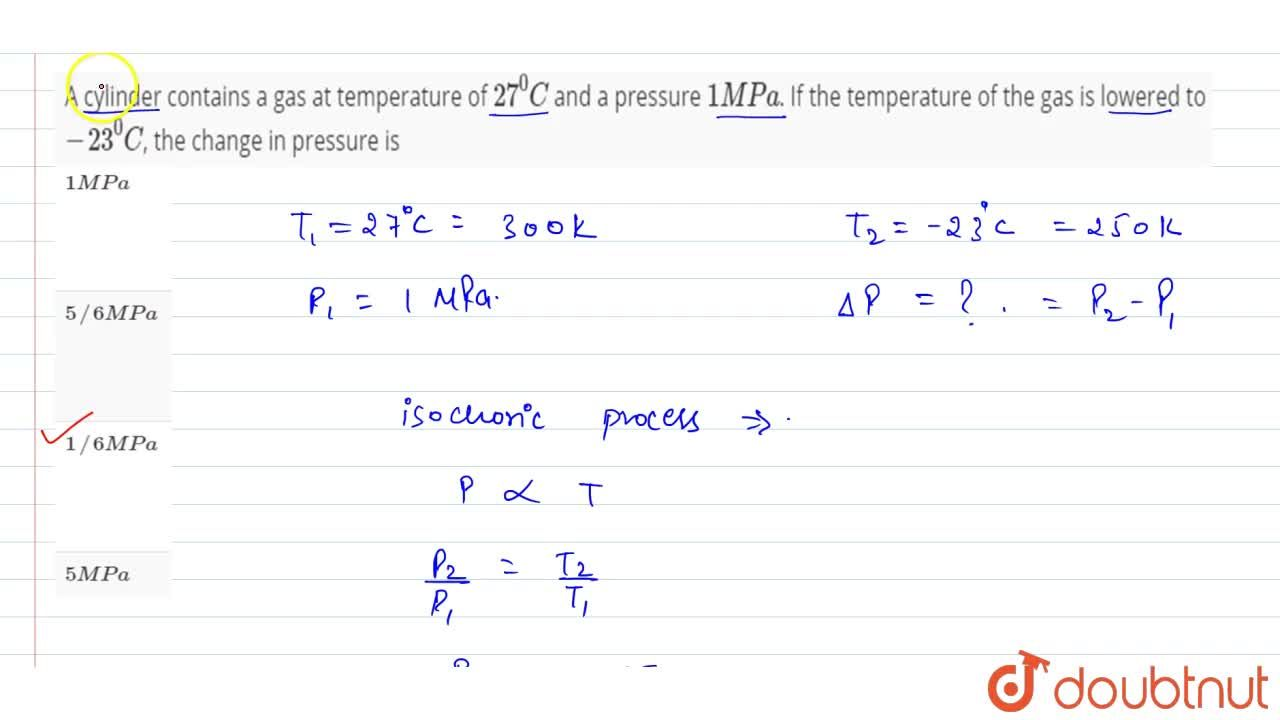 Solution for A cylinder contains a gas at temperature of 27^(0