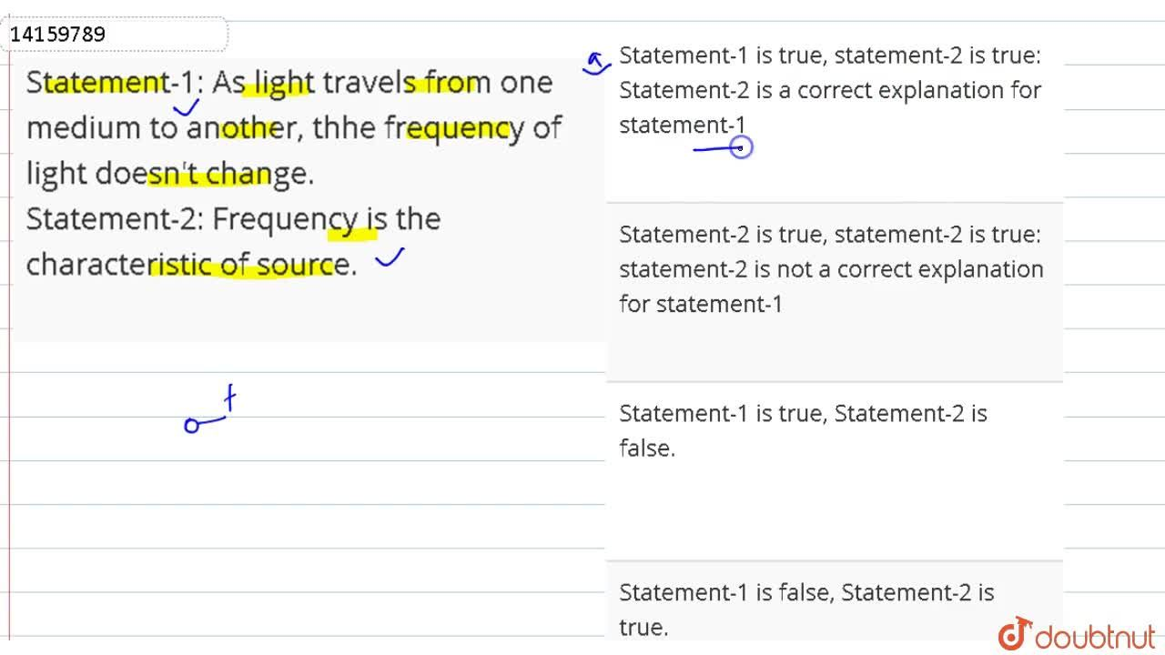 Solution for Statement-1: As light travels from one medium to a