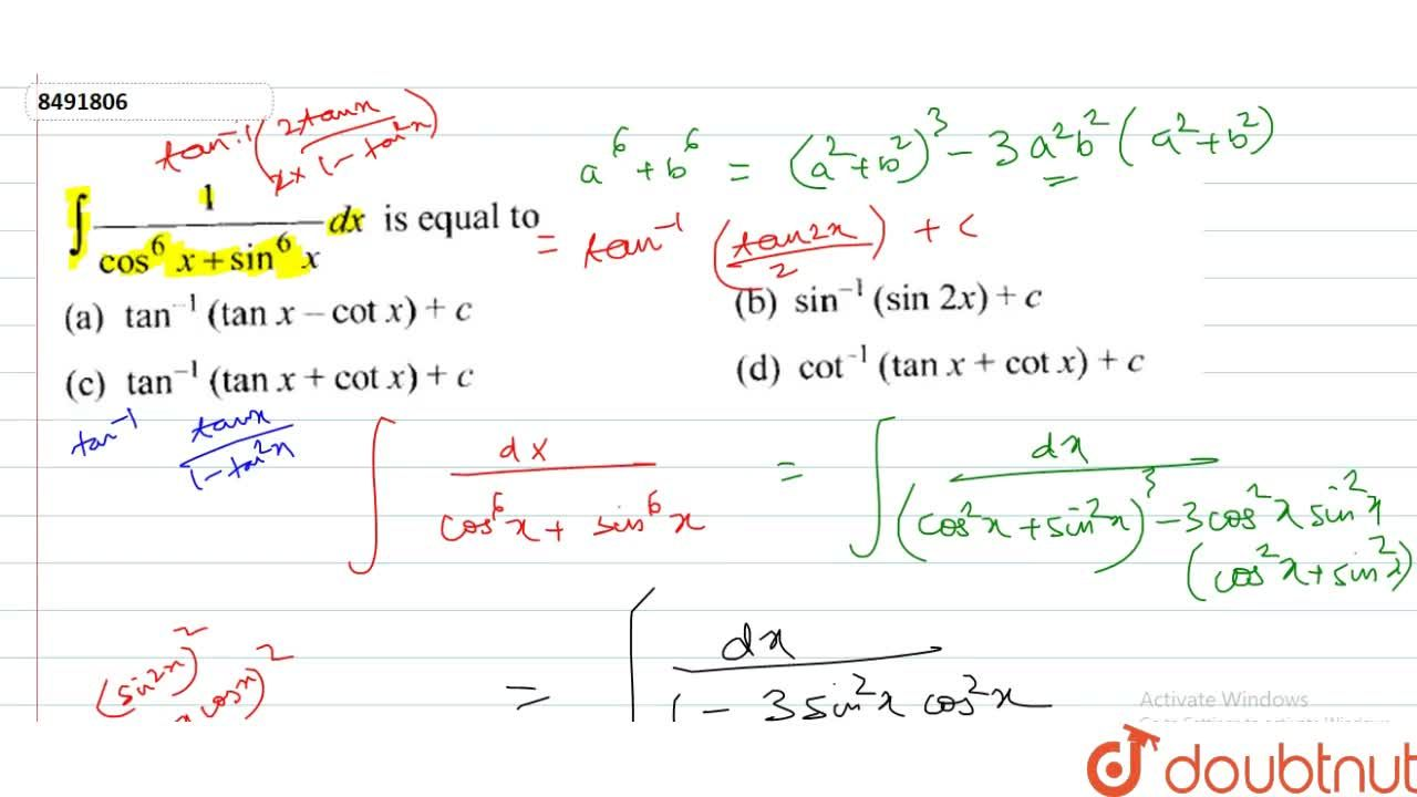 Solution for int1,(cos^6x+sin^6x)dx is equal to (A) tan^-1(t