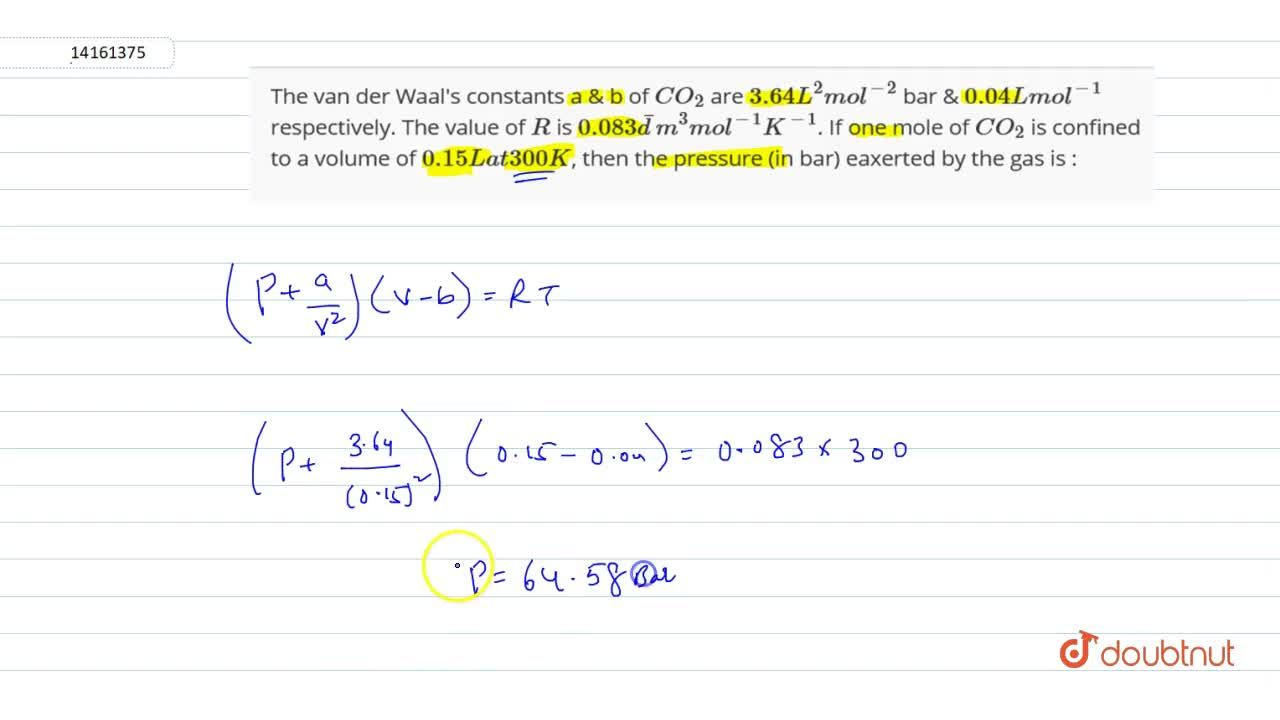 Solution for The van der Waal's constants a & b of CO_(2) are