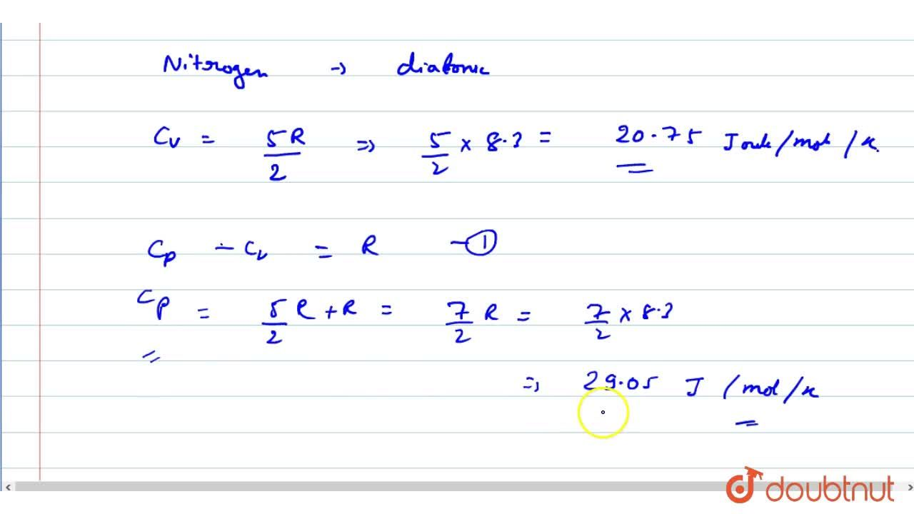 Solution for Find the value of C_(V) and C_(P) for nitrogen
