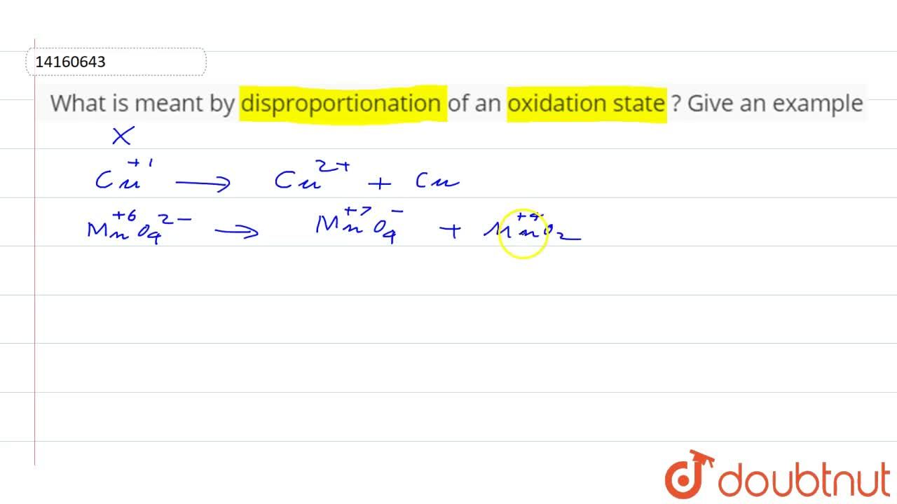 Solution for What is meant by disproportionation of an oxidatio