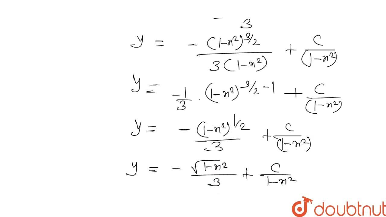 Solution for अवकल समीकरण (1-x^(2))dy,dx-2xy=xsqrt(1-x^(2)) का