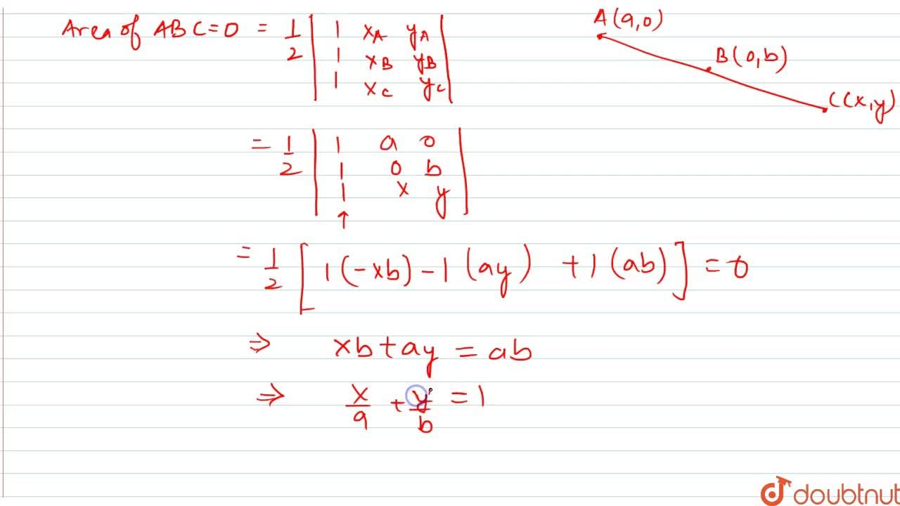 Show that the points (a,0),(0,b) and (x,y) are collinear if x,a+y,b=1.