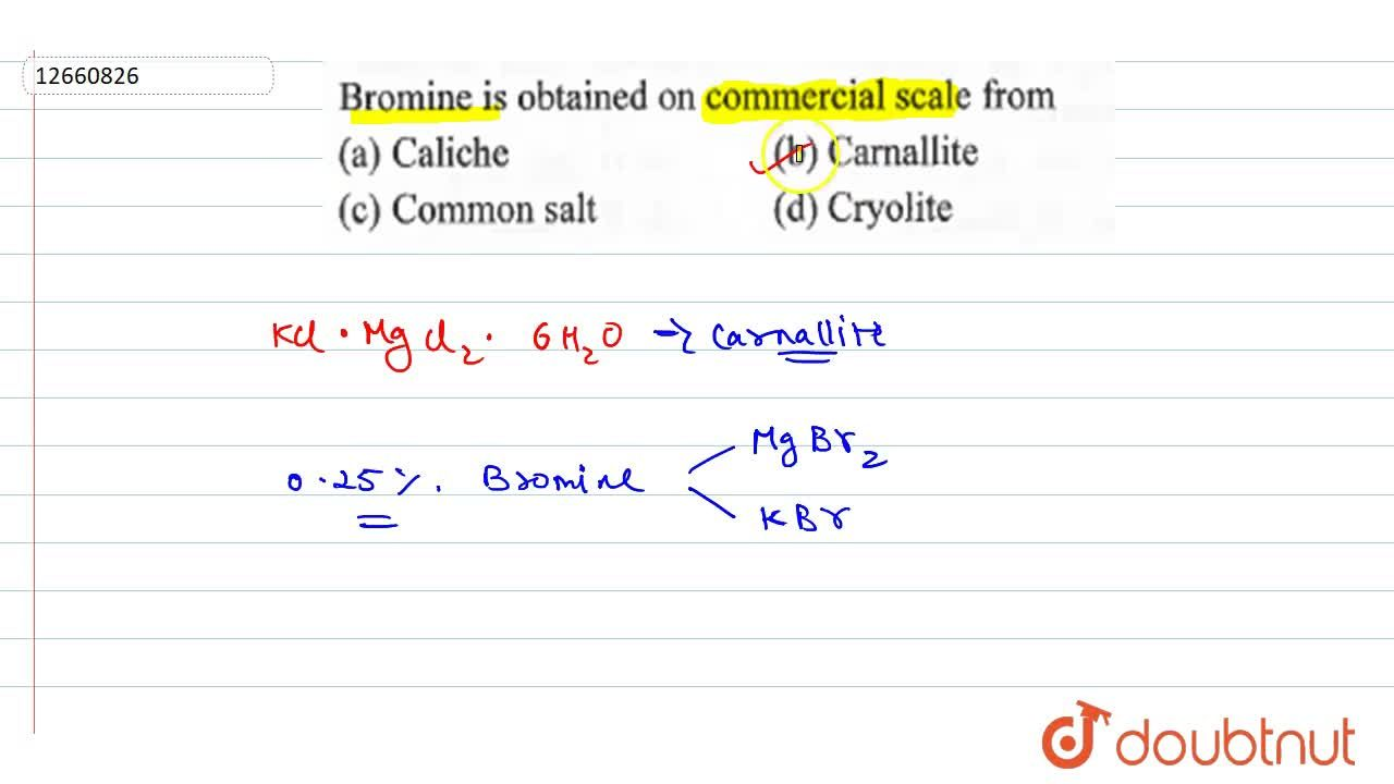 Solution for Bromine is obtained on commercial scale from