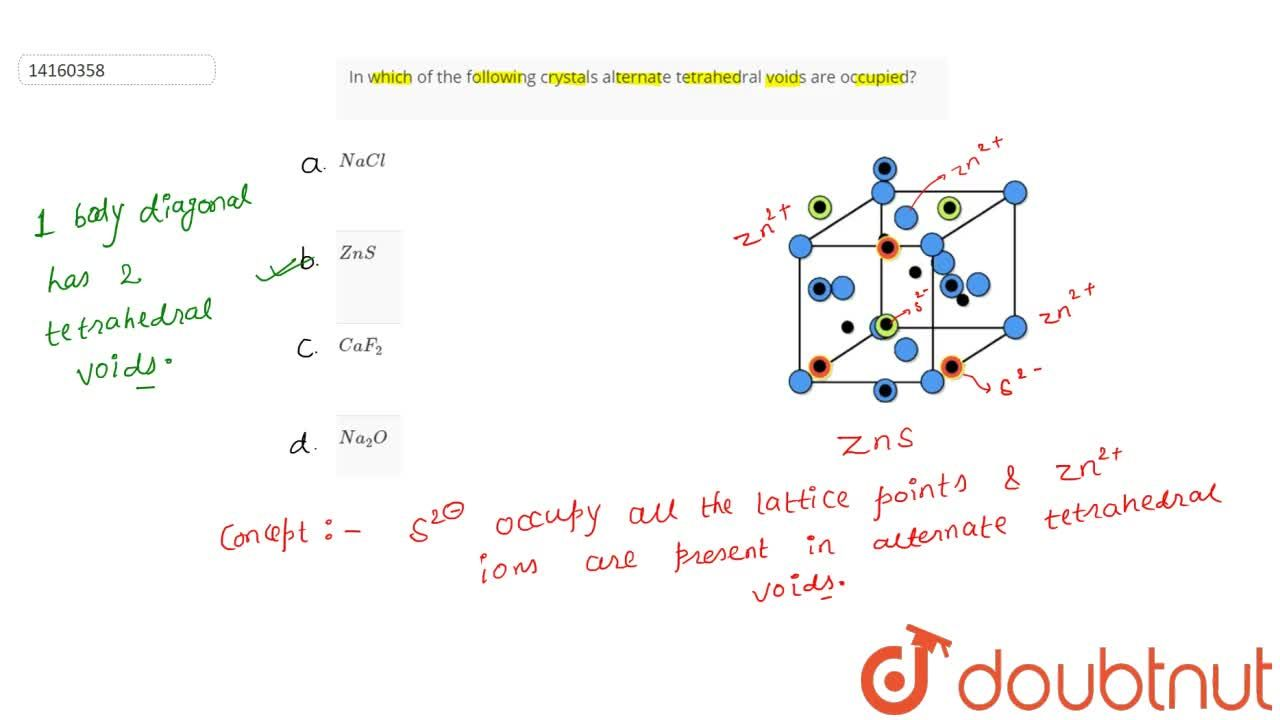 Solution for In which of the following crystals alternate tetra