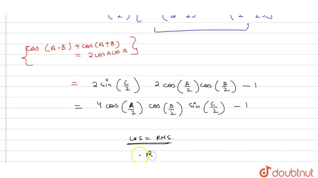 Solution for If A+B+C=pi, prove that : cosA + cosB-cosC=4cos