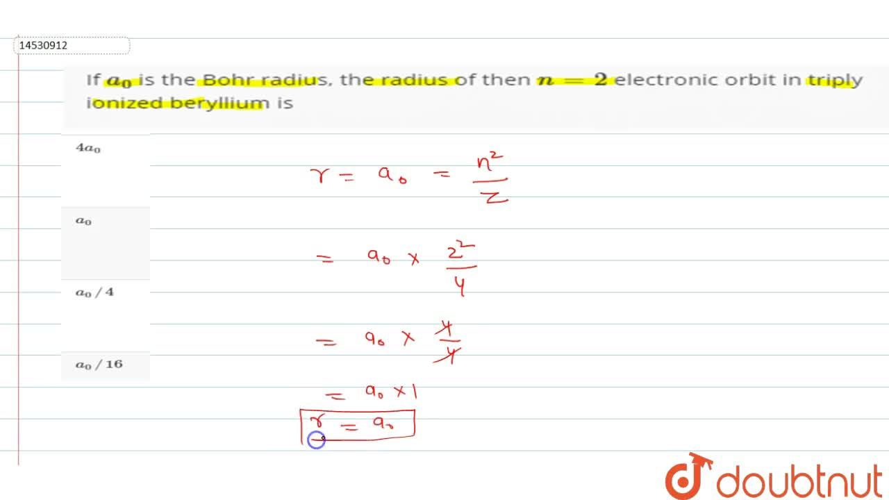 Solution for If a_(0) is the Bohr radius, the radius of then