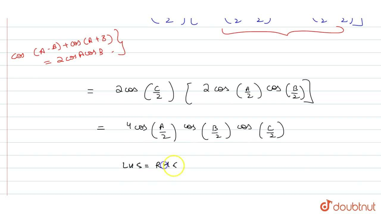 Solution for If A+B+C=pi, prove that : sinA+sinB+sinC= 4cos(