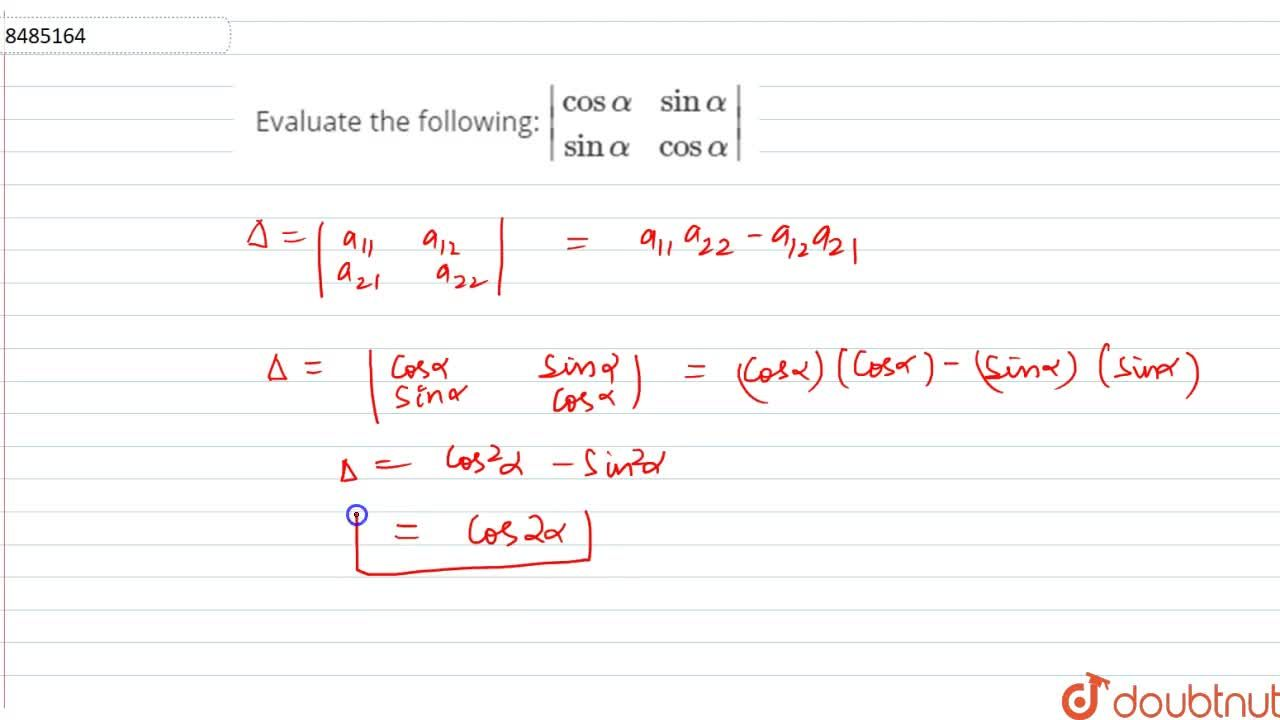 Solution for Evaluate the following:  |[cosalpha, sinalpha],[s