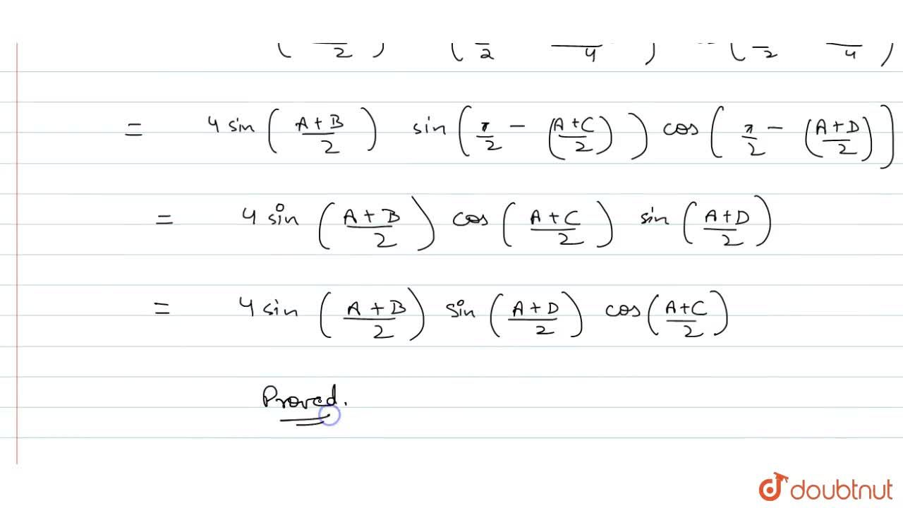 Solution for If A+B+C+D=2pi, show that : cosA-cosB+cosC-cosD