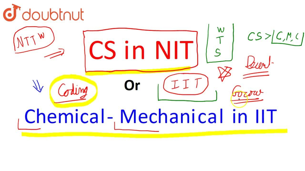 Computer Science in NIT or Chemical-Mechanical in IIT | JEE Mains | JOSAA 2019