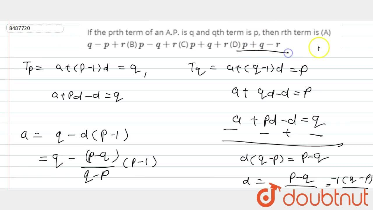 Solution for If the prth term of an A.P. is q and qth term is p