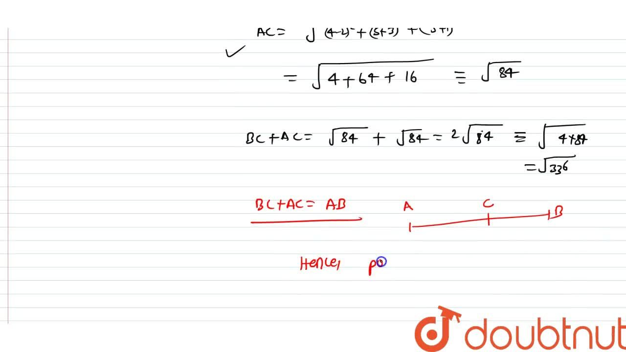 Solution for Show by using distane formula that the points (4,5