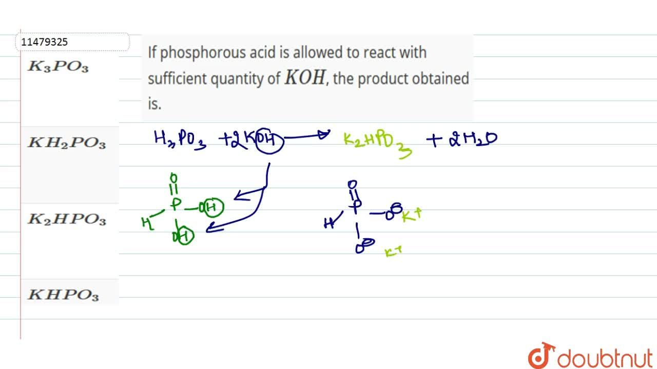 Solution for If phosphorous acid is allowed to react with suffi