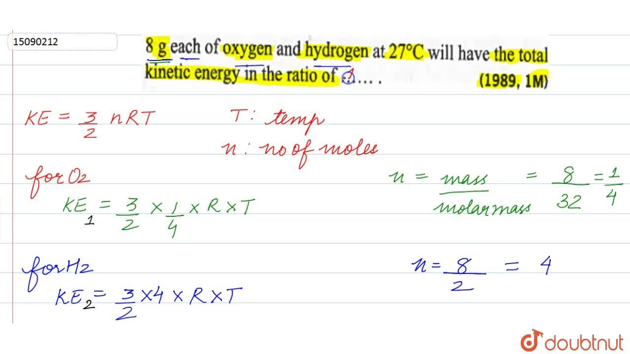 Solution for 8g each of oxygen and hydrogen at 27^(@)C will