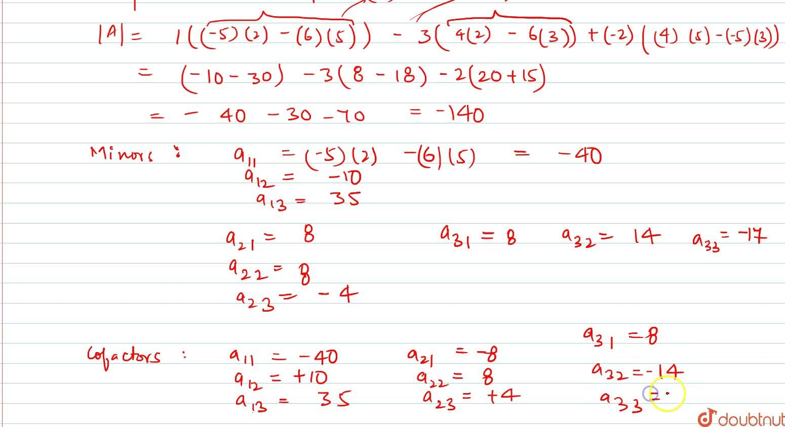 Write the minor and cofactor of each element of the following determinants and also evaluate the determinant in each case:   [1,3,-2],[4,-5,6],[3,5,2] 