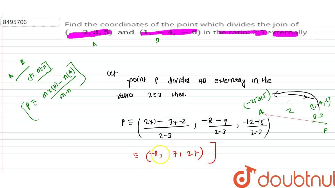 Find the coordinates of the point which divides the join of (-2,3,5) and (1,-4,-6) in the ratio: 2:3 externally