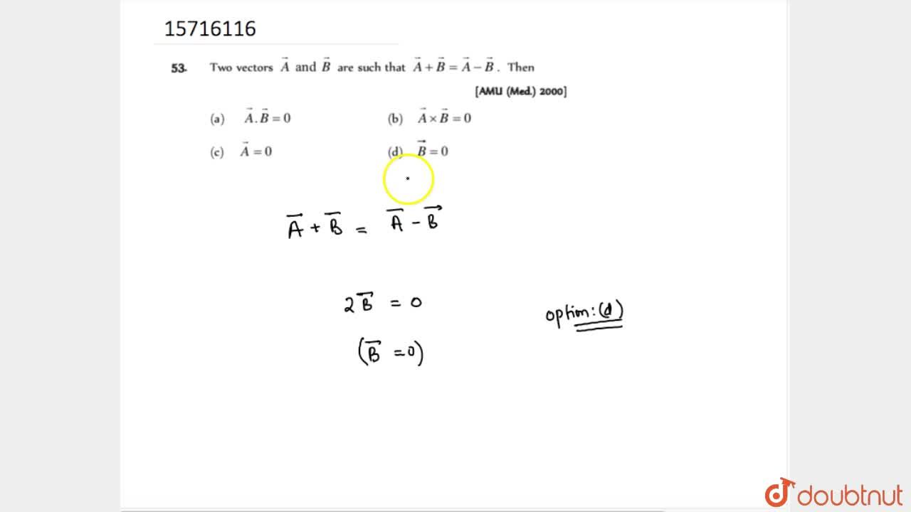 Solution for Two vectors vecA and vecB are such that vecA+