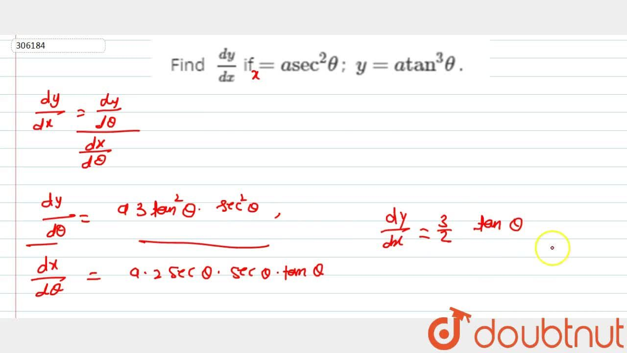 Solution for Find (dy),(dx) if =asec^2theta ; y=atan^3thet