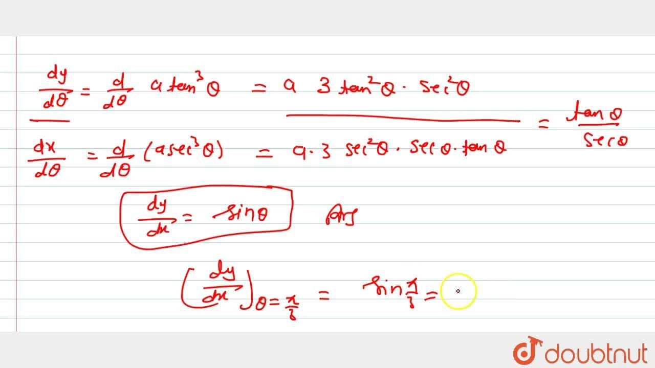 Solution for If x=asec^3theta and y=atan^3theta , find (dy