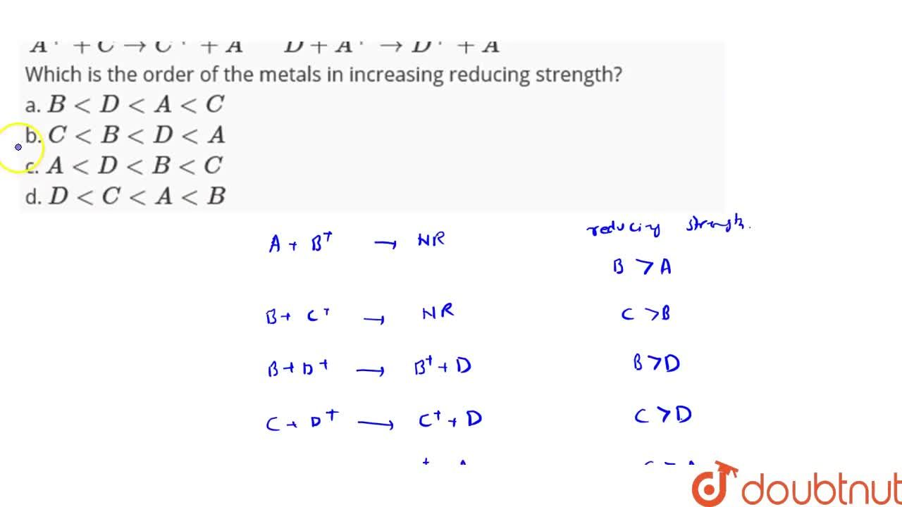 Solution for For the following metals A, B, C, D react with eac