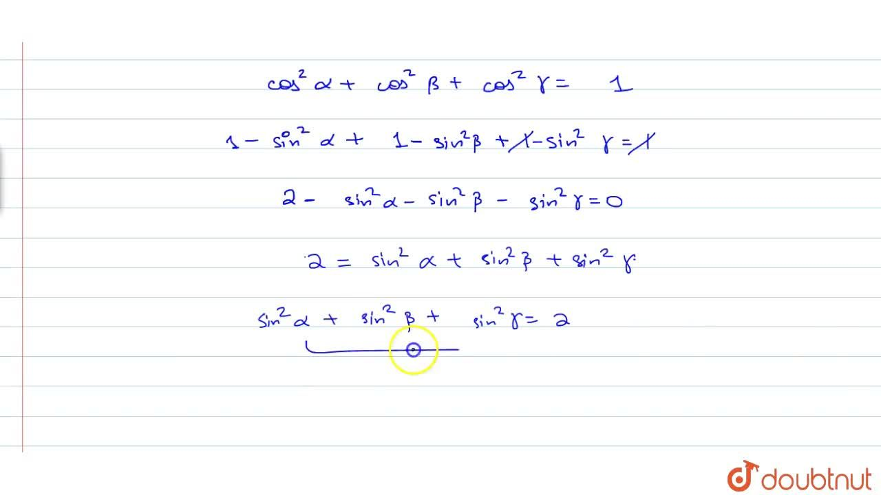 Solution for If a line makes angles alpha, beta, gamma with t