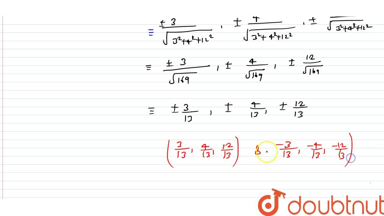 Solution for What are the direction cosines of a line whose dir