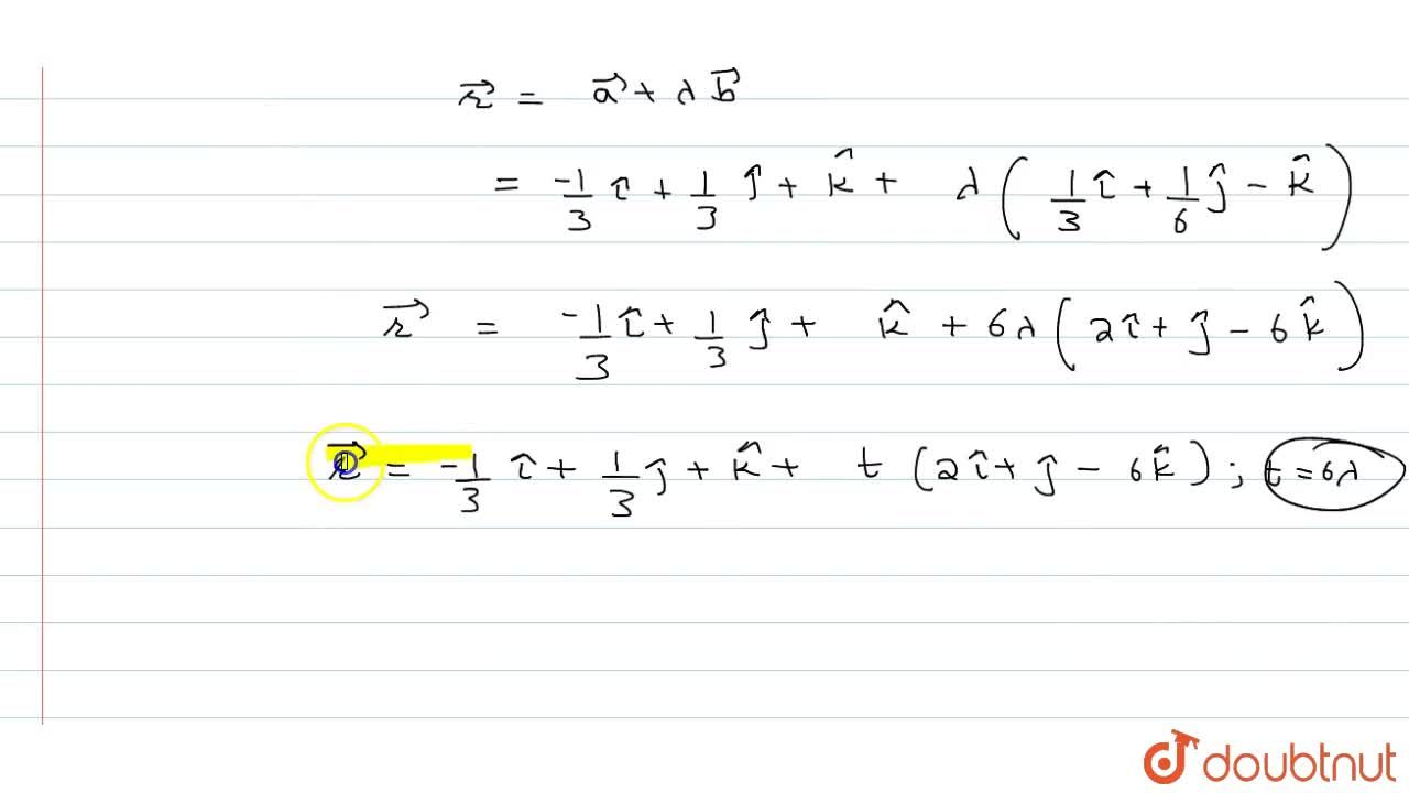 Solution for The Cartesian equation of a line are 3x+1=6y-2=1-