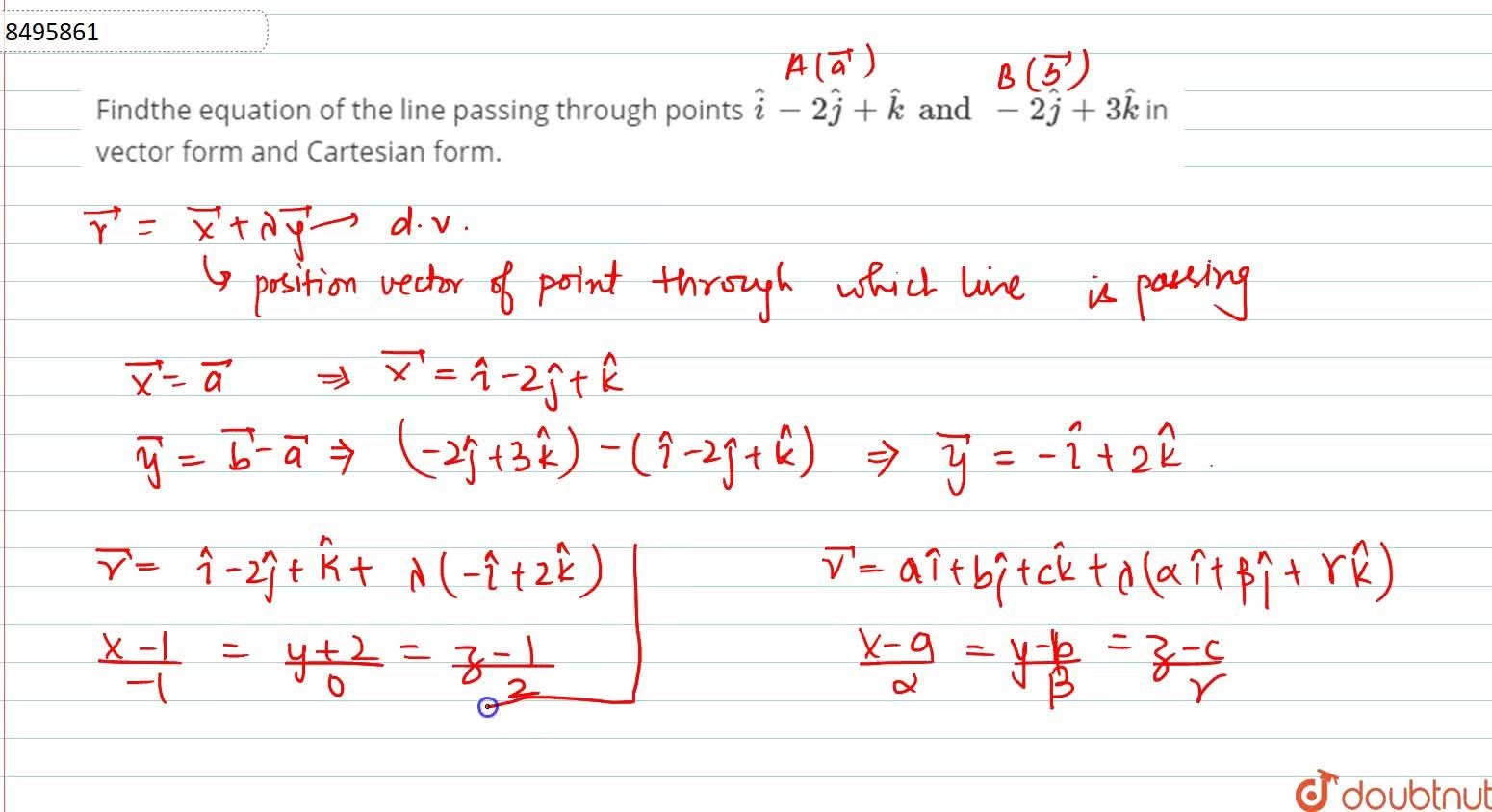 Findthe equation of the line passing through points hati-2hatj+hatk and -2hatj+3hatk in vector form and Cartesian form.